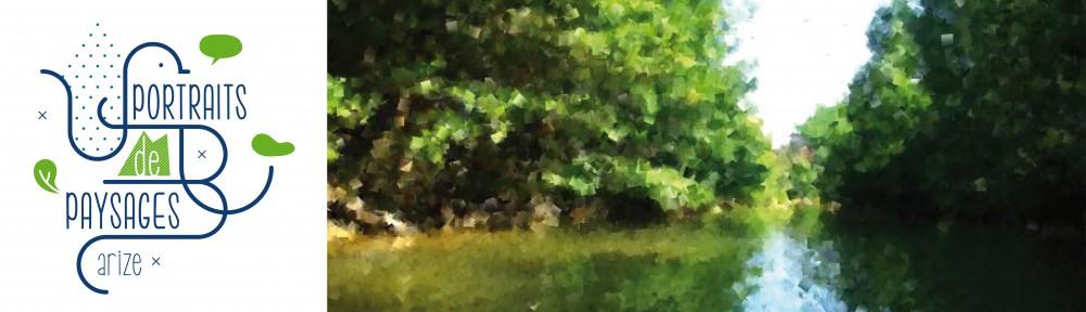 Portraits de Paysages – Arize